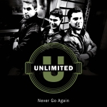 "Unlimited ""Never Go Again"""